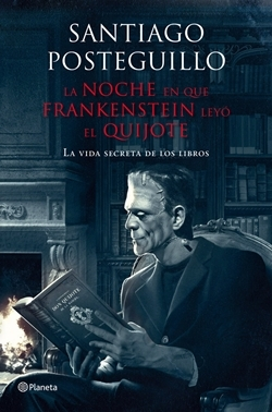 la noche que frankenstein leyó el quijote